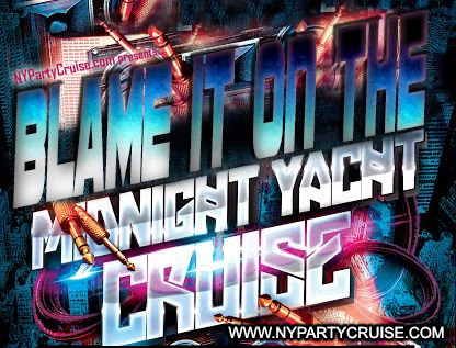 JUNE 30TH MIDNIGHT CRUISE - NYParty Cruise - www.nypartycruise.com