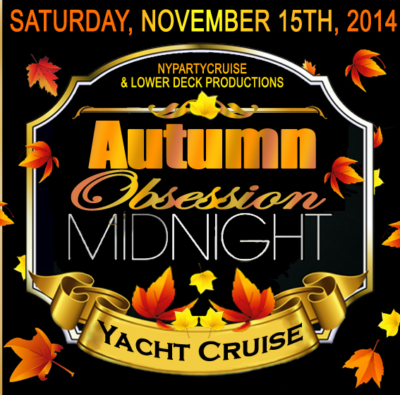Autumn Obsession Midnight Yacht Cruise - NYParty Cruise - www.nypartycruise.com